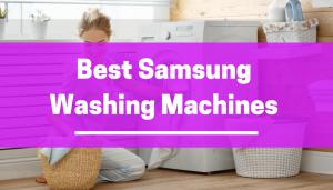 Best samsung washing machines